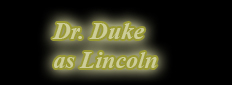 Duke as Lincoln